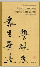 Meer dan een mens kan doen - T. Lathouwers, Ton Lathouwers (ISBN 9789056700232)