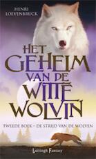 Het geheim van de witte wolvin 2 De strijd van de wolven