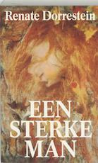 Een sterke man - Renate Dorrestein (ISBN 9789025405731)