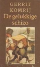 De gelukkige schizo - Gerrit Komrij