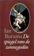 De spiegel van de zonnegodin - Ian Buruma (ISBN 9789029506519)