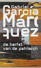 De herfst van de patriarch - Gabriel Garcia Marquez (ISBN 9789029072564)