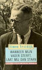 Wanneer mijn vader sterft, laat mij dan staan - Simon Vestdijk, Martin Hartkamp (ISBN 9789060198476)