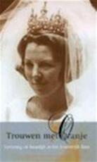 Trouwen met Oranje - Arnout van Cruyningen (ISBN 9789043502290)