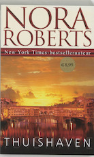 Thuishaven - Nora Roberts (ISBN 9789022544839)