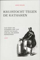 Kruistocht tegen de Katharen - Ankie Nolen (ISBN 9789059119277)