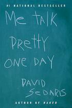 Me Talk Pretty One Day - David Sedaris (ISBN 9780316776967)