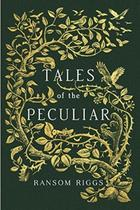 Tales of the Peculiar - Ransom Riggs (ISBN 9780399538537)