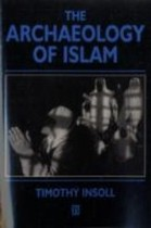 The Archaeology of Islam - Timothy Insoll (ISBN 9780631201151)