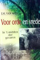 Voor orde en vrede - 2 In 't midden der gevaren - J.M. van Wijk, J. Bosch, C. Hogchem, J. Roos (ISBN 9789055511808)
