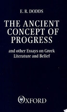 The Ancient Concept of Progress and Other Essays on Greek Literature and Belief - Eric Robertson Dodds (ISBN 9780198143772)