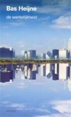 De werkelijkheid - Bas Heijne (ISBN 9789044603903)