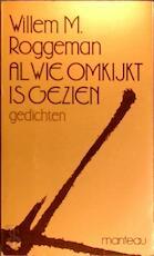 Al wie omkijkt is gezien - Willem M. Roggeman (ISBN 9789022311127)