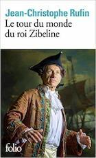 Le tour du monde du roi Zibeline - Jean-Christophe Rufin (ISBN 9782072793257)