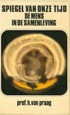 Spiegel van onze tijd - H. Van Praag (ISBN 9789061224464)
