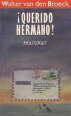 Querido Hermano - Walter van den Broeck (ISBN 9789050670630)