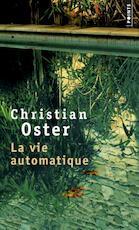 La vie automatique - Christian Oster (ISBN 9782757871591)