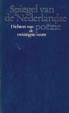 Spiegel van de Nederlandse poëzie [2]: Dichters van de twintigste eeuw