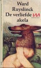 De verliefde akela - Ward Ruyslinck (ISBN 9789022306161)