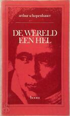 De wereld een hel - Arthur Schopenhauer (ISBN 9789060094143)