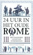 24 uur in het oude Rome - Philip Matyszak (ISBN 9789082683653)