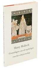Grondslagen van de mythologie van het schryverschap - Harry Mulisch