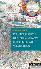De Nerlandse Republiek, Spinoza en de radicale verlichting - Wiep van Bunge (ISBN 9789054877691)