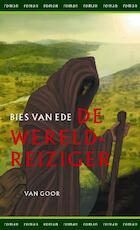 De wereldreiziger - Bies van Ede (ISBN 9789000310890)