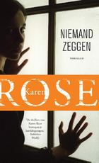 Niemand zeggen - Karen Rose (ISBN 9789026139635)