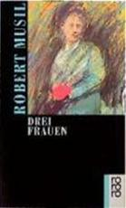 Drei Frauen - Robert Musil (ISBN 9783499100642)