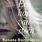 Een hart van steen - Renate Dorrestein (ISBN 9789021407623)