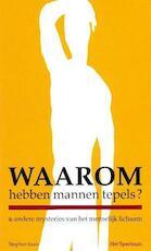 Waarom hebben mannen tepels? & andere mysteries van het menselijk lichaam - Stephen Juan, Marjo Frings-latour (ISBN 9789027407412)