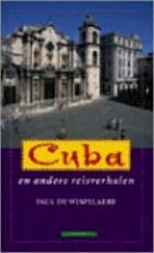 Cuba en andere reisverhalen - Paul de Wispelaere (ISBN 9789045009025)