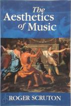 The aesthetics of music - Roger Scruton (ISBN 9780198167273)