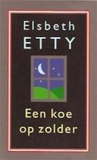 Een koe op zolder - Elsbeth Etty (ISBN 9789050185622)