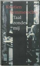 Taal zonder mij - Kristien Hemmerechts (ISBN 9789045001333)