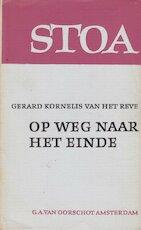 Op weg naar het einde - Gerard Cornelis van het Reve