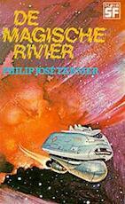 De magische rivier - Philip José Farmer, J.T. van 't Hof (ISBN 9789062217212)