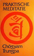 Praktische meditatie - Chögyam (Trungpa), J.F. Brouwer (ISBN 9789025701734)