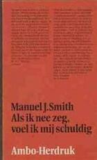 Als ik nee zeg, voel ik me schuldig - Manuel J. Smith, Amp, Caspar Hendriks (ISBN 9789026330063)