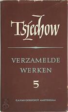 Verzamelde werken 5 - Anton P. Tsjechow