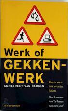 Werk of gekkenwerk - Annegreet van Bergen (ISBN 9789027472243)