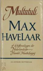 Max Havelaar, of, De koffieveilingen der Nederlandsche Handel-Maatschappij - Multatuli (ISBN 9789061000457)