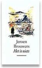 Het is niets - Jeroen Brouwers (ISBN 9789029507875)