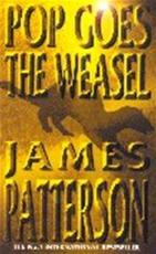 Pop goes the weasel - James Patterson (ISBN 9780747257905)