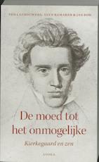 De moed tot het onmogelijke - T. Lathouwers, Ton Lathouwers, L. Ramaker, Luce Ramaker, J. Bor, Jan Bor (ISBN 9789056702250)