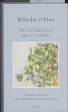 De onmogelijkheid van de metafysica - Wilhelm Dilthey (ISBN 9789055739882)