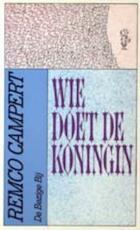 Wie doet de koningin - Remco Campert (ISBN 9789023408666)