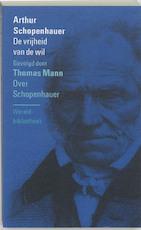 De vrijheid van de wil . Over Schopenhauer - A. Schopenhauer, T. Mann (ISBN 9789028415539)