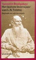 Het laatste levensjaar van L.N. Tolstoj : Dagboek van zijn secretaris
